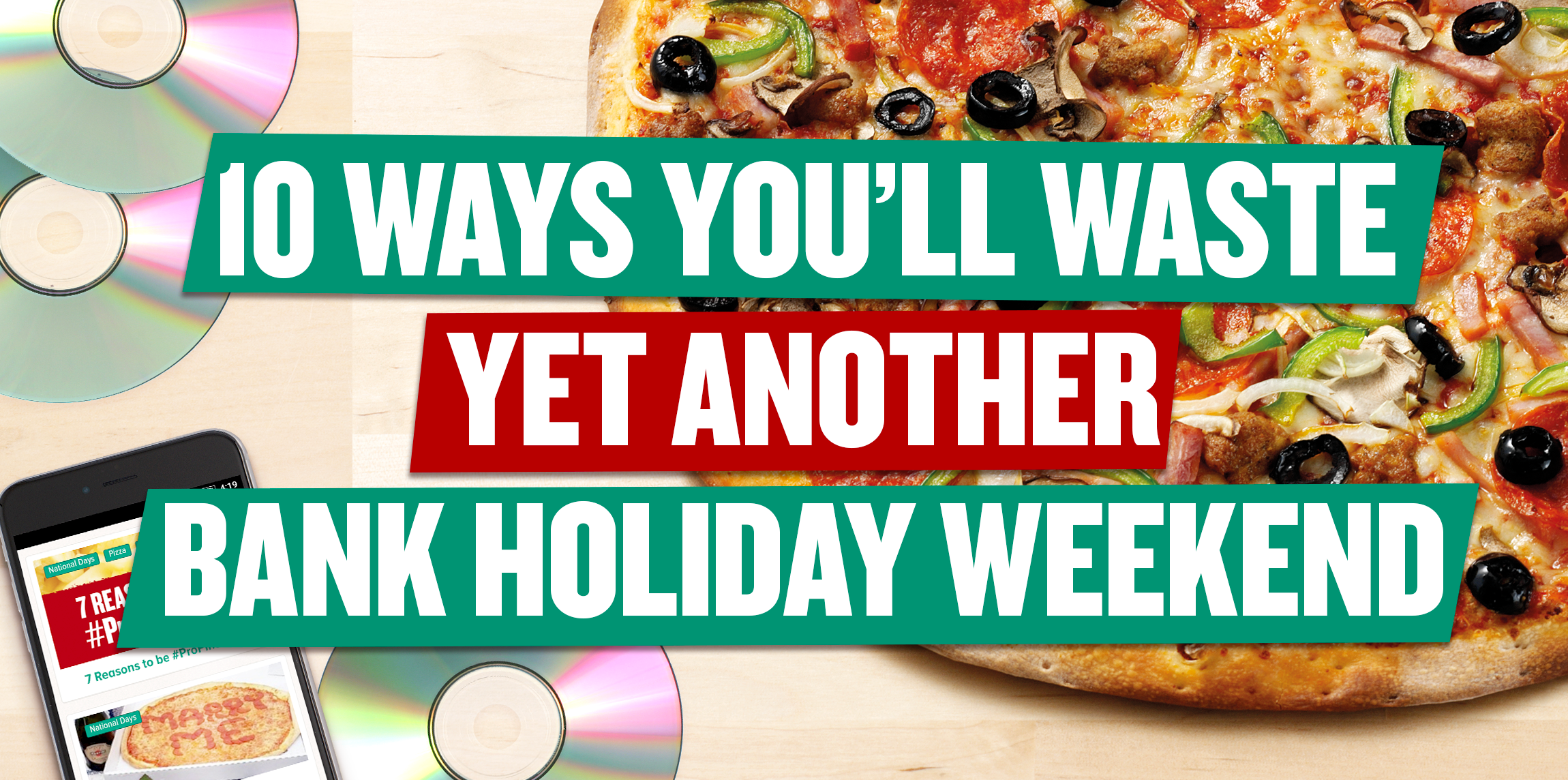 10 Ways You'll Waste Yet Another Bank Holiday Weekend