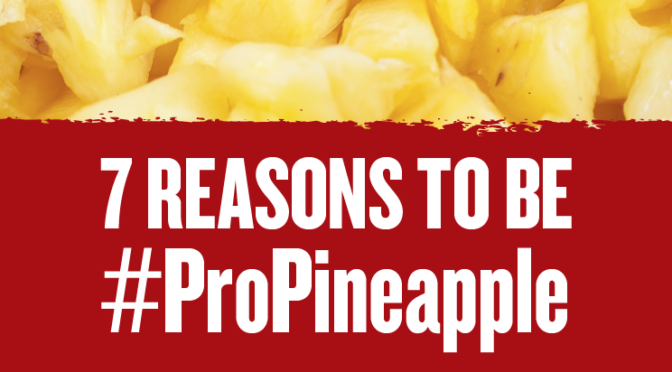 7 Reasons to be propineapple