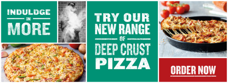 Try Our Deep Crust Pizza Range - Click Here!